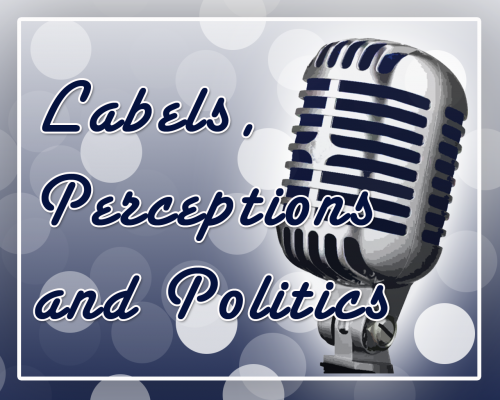 Labels, perceptions and politics episode graphic